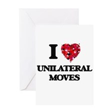 I love Unilateral Moves Greeting Cards