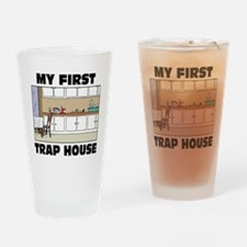 My First Trap house Drinking Glass