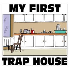 My First Trap house Poster
