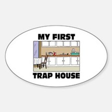 My First Trap house Sticker (Oval)