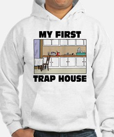 My First Trap house Hoodie