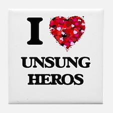 I love Unsung Heros Tile Coaster