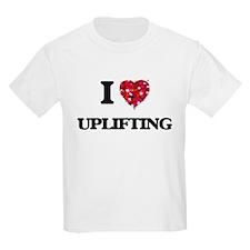I love Uplifting T-Shirt