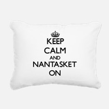 Keep calm and Nantasket Rectangular Canvas Pillow