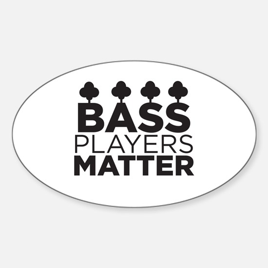 Bass Players Matter Sticker (Oval)