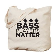 Bass Players Matter Tote Bag