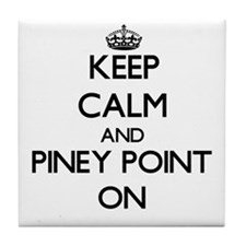 Keep calm and Piney Point Massachuset Tile Coaster
