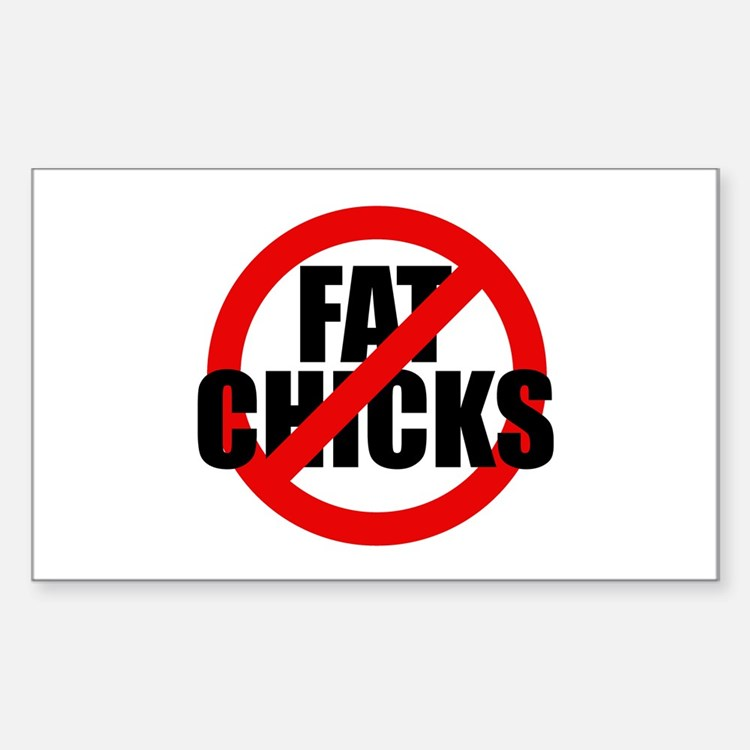 No Fat Chicks Rectangle Decal