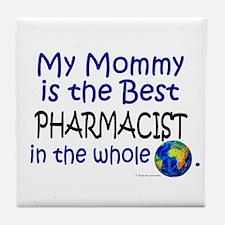 Best Pharmacist In The World (Mommy) Tile Coaster
