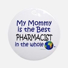 Best Pharmacist In The World (Mommy) Ornament (Rou
