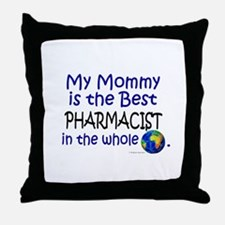 Best Pharmacist In The World (Mommy) Throw Pillow
