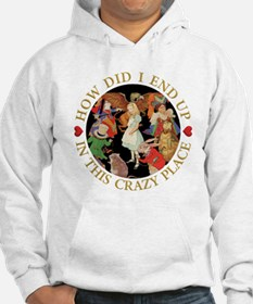 How Did I End Up In the Crazy Pl Hoodie