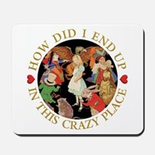 How Did I End Up In the Crazy Place - Al Mousepad