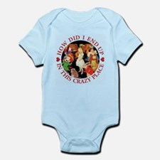 How Did I End Up In the Crazy Plac Infant Bodysuit