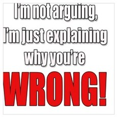 I'm Not Arguing Poster