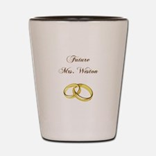 FUTURE MRS. WESTON Shot Glass