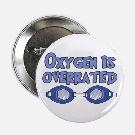 "Oxygen is overrated 2.25"" Button"
