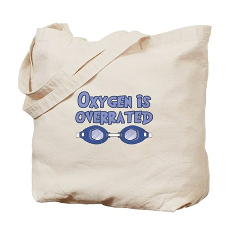 Oxygen is overrated Tote Bag