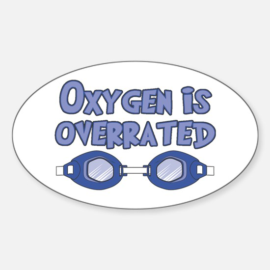 Oxygen is overrated Sticker (Oval)