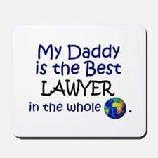 Best Lawyer In The World (Daddy) Mousepad