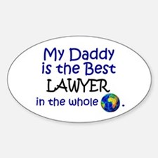 Best Lawyer In The World (Daddy) Oval Decal