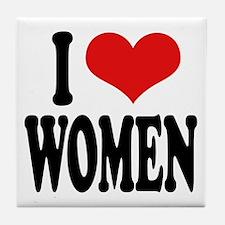 I Love Women Tile Coaster