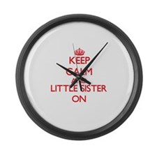 Keep Calm and Little Sister ON Large Wall Clock