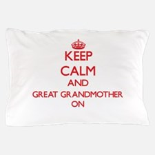 Keep Calm and Great Grandmother ON Pillow Case