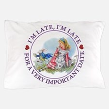 I'm Late , I'm Late, For a Very Import Pillow Case