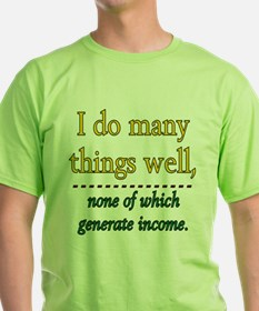 I DO MANY THINGS WELL T-Shirt