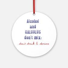 Don't Drink & Derive Ornament (Round)