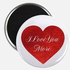 I Love You More Magnet Magnets