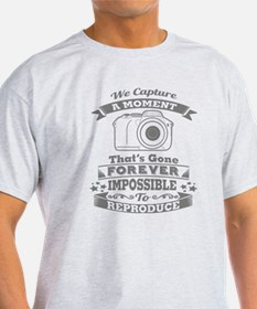 we capture a moment that's gone fore T-Shirt
