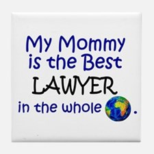 Best Lawyer In The World (Mommy) Tile Coaster