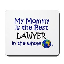 Best Lawyer In The World (Mommy) Mousepad
