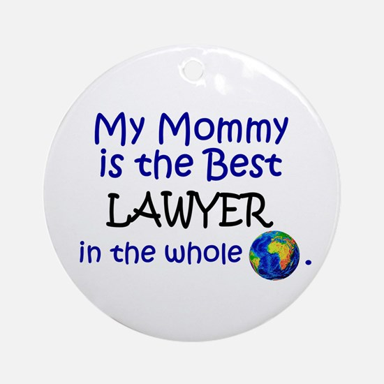 Best Lawyer In The World (Mommy) Ornament (Round)