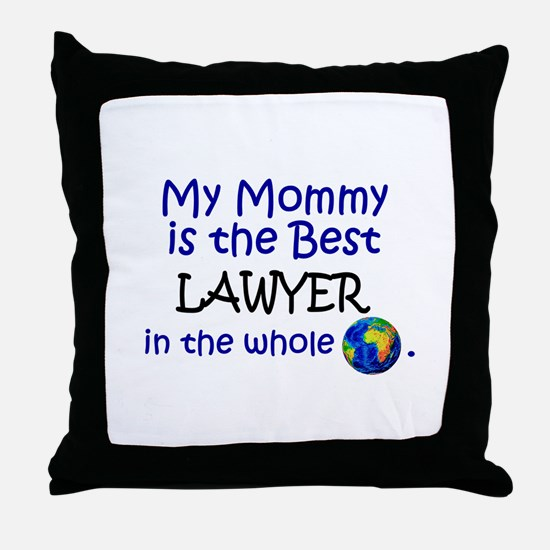 Best Lawyer In The World (Mommy) Throw Pillow