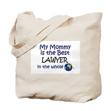 Best Lawyer In The World (Mommy) Tote Bag