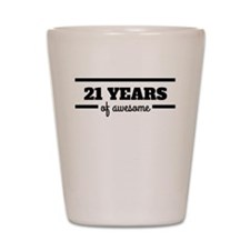 21 Years Of Awesome Shot Glass