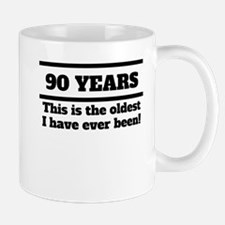 90 Years Oldest I Have Ever Been Mugs