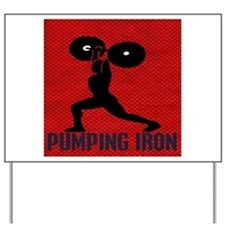 pumping_iron Yard Sign