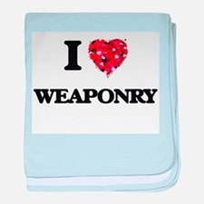 I love Weaponry baby blanket