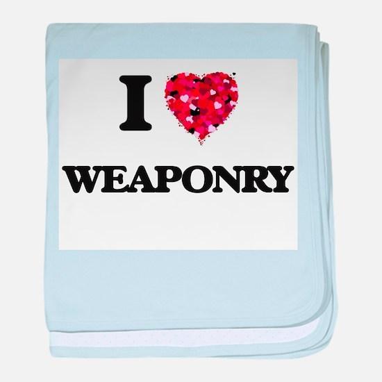I love Weaponry baby blanket