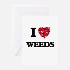 I love Weeds Greeting Cards