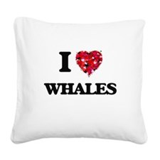 I love Whales Square Canvas Pillow