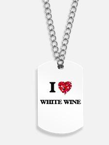 I love White Wine Dog Tags