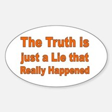 THE TRUTH IS JUST A LIE Sticker (Oval)