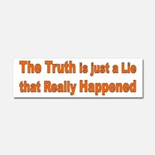 THE TRUTH IS JUST A LIE Car Magnet 10 x 3
