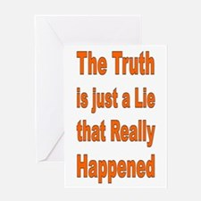 THE TRUTH IS JUST A LIE Greeting Card