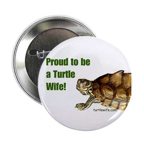 """Proud to be a Turtle Wife 2.25"""" Button (10 pack)"""